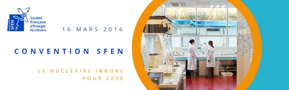 Convention SFEN Le nucléaire innove pour 2030