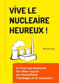 Vive le nucléaire heureux